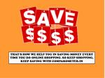 that s how we help you in saving money every time