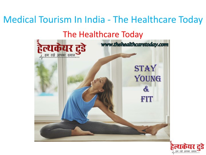 medical tourism in india the healthcare today n.