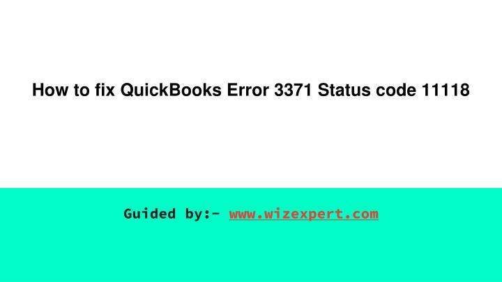how to fix quickbooks error 3371 status code 11118 n.