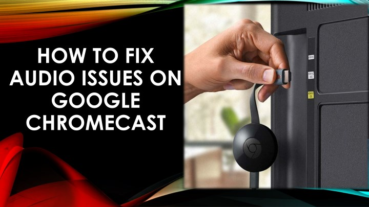 how to fix audio issues on google chromecast n.