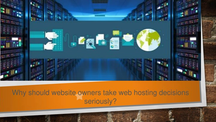 why should website owners take web hosting n.
