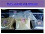 hcpe coating and adhesive