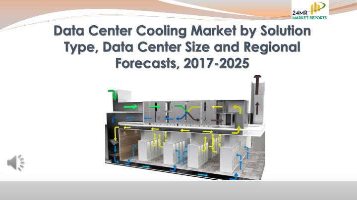 data center cooling market by solution type data center size and regional forecasts 2017 2025 n.
