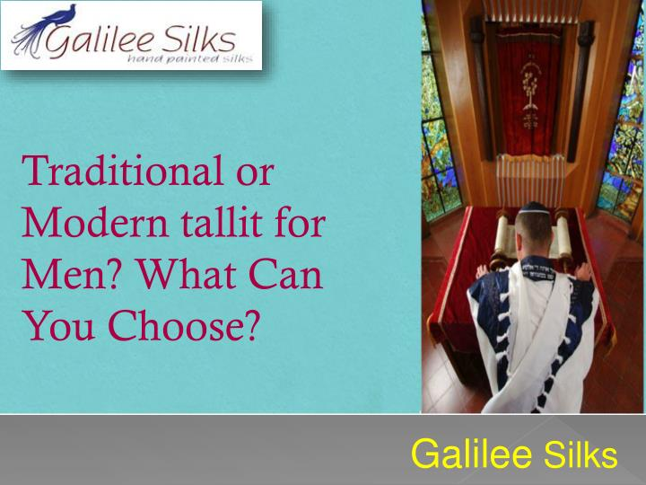 traditional or modern tallit for men what n.