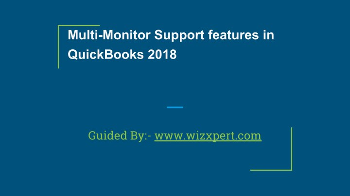 multi monitor support features in quickbooks 2018 n.