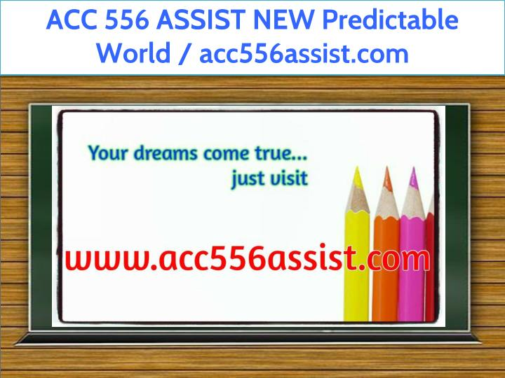acc 556 assist new predictable world acc556assist n.