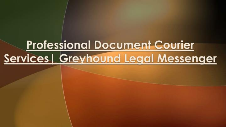 professional document courier services greyhound legal messenger n.