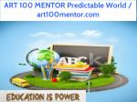 art 100 mentor predictable world art100mentor com 1
