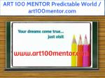 art 100 mentor predictable world art100mentor com