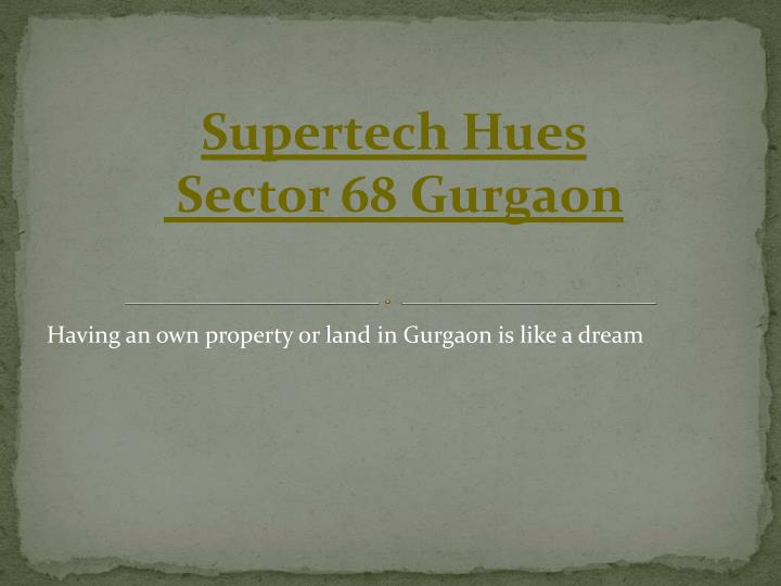 having an own property or land in gurgaon is like a dream n.