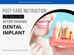 post care instruction to follow after having dental implant