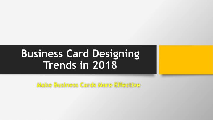 business card designing trends in 2018 n.