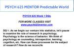 psych 625 mentor predictable world 1