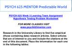 psych 625 mentor predictable world 10
