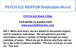 psych 625 mentor predictable world 5