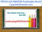 psych 625 mentor predictable world psych625mentor