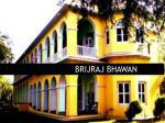 brijraj bhawan