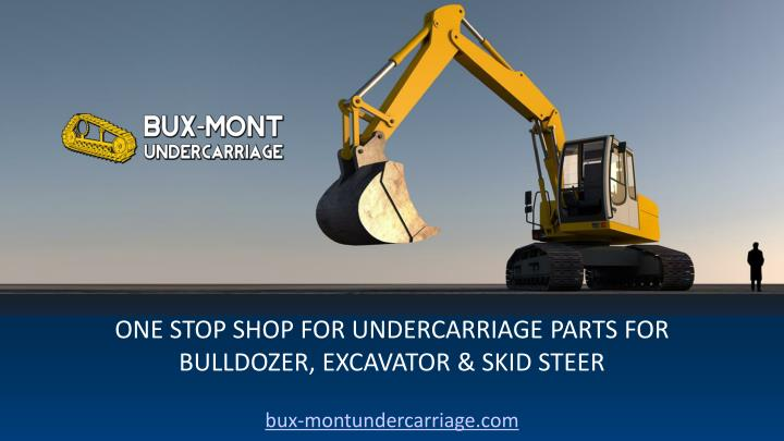 one stop shop for undercarriage parts for bulldozer excavator skid steer n.