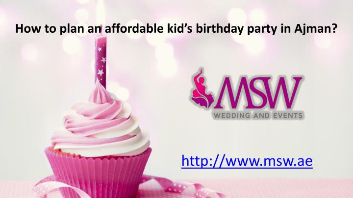 how to plan an affordable kid s birthday party in ajman n.