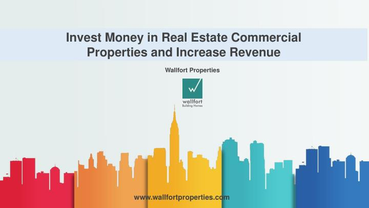 invest money in real estate commercial properties n.
