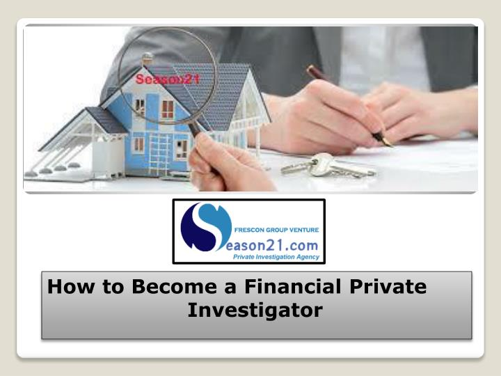 how to become a financial private investigator n.