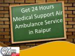 get 24 hours medical support air ambulance