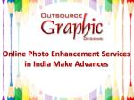 online photo enhancement services in india make advances
