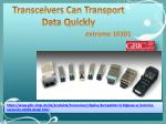 transceivers can transport data quickly