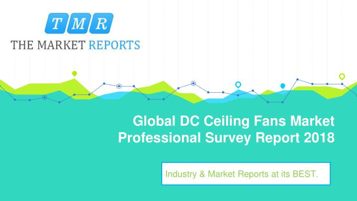 global dc ceiling fans market professional survey report 2018 n.