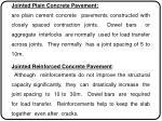 jointed plain concrete pavement are plain cement