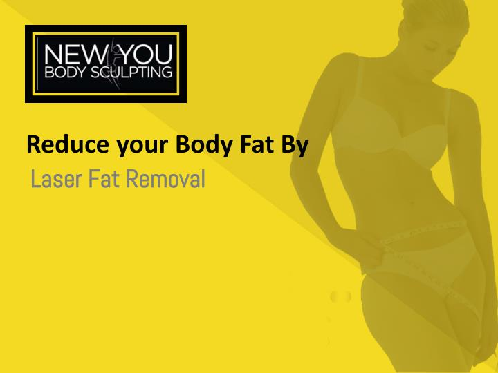 reduce your body fat by n.