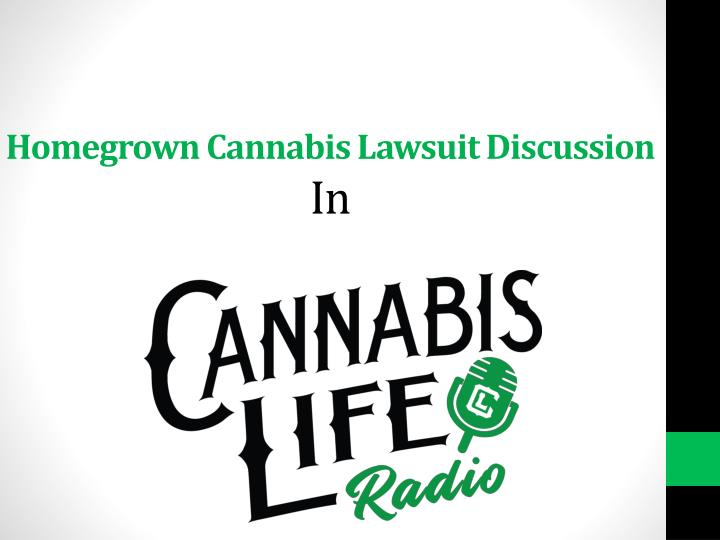 homegrown cannabis lawsuit discussion in n.