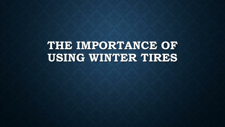 the importance of using winter tires n.