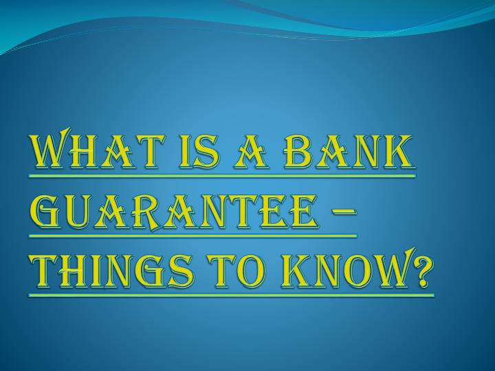 what is a bank guarantee things to know n.