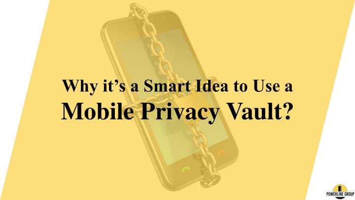why it s a smart idea to use a mobile privacy n.