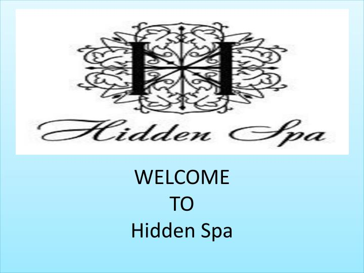 welcome to hidden spa n.
