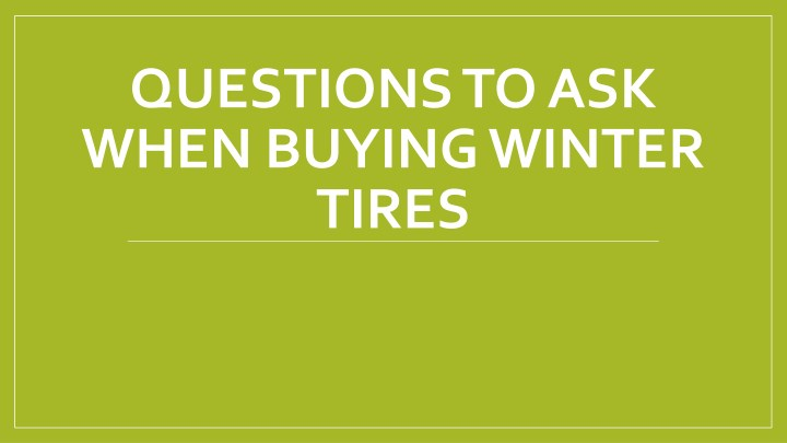 questions to ask when buying winter tires n.