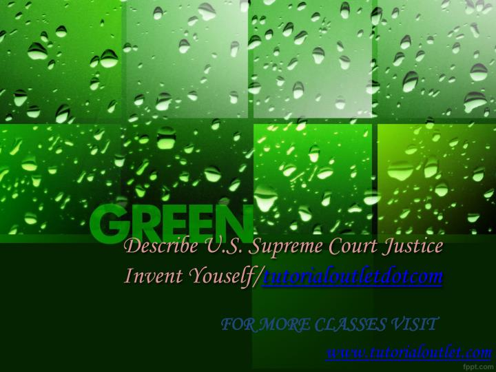 describe u s supreme court justice invent youself tutorialoutletdotcom n.