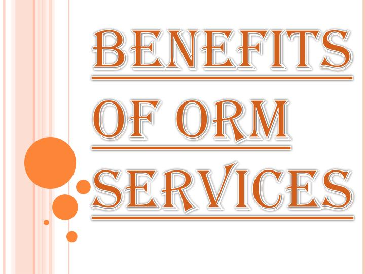 benefits of orm services n.