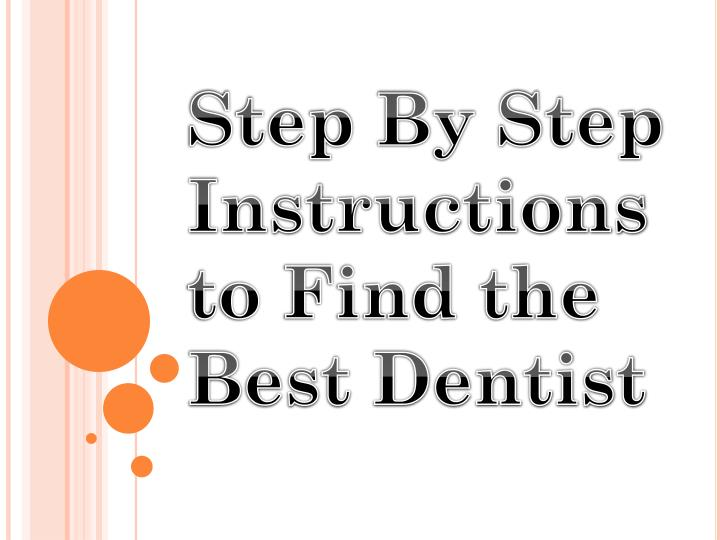 step by step instructions to find the best dentist n.
