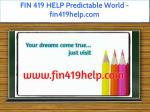 fin 419 help predictable world fin419help com