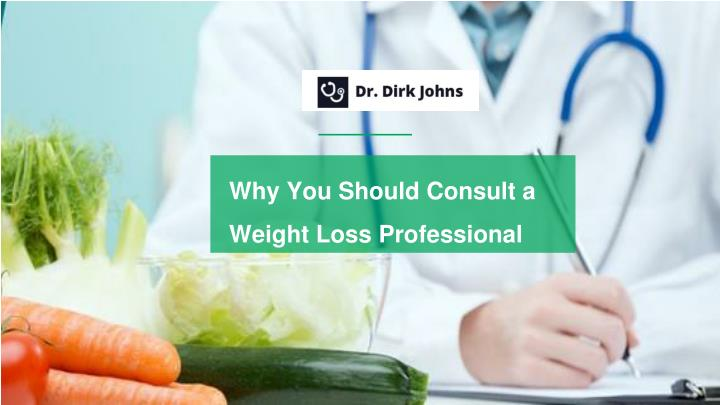 why you should consult a weight loss professional n.
