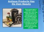 antique products has its own beauty 2