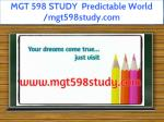 mgt 598 study predictable world mgt598study com