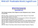 mha 601 predictable world mgt601 com 1