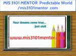 mis 3101 mentor predictable world mis3101mentor