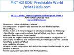 mkt 421 edu predictable world mkt421edu com 26