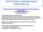 mkt 421 edu predictable world mkt421edu com 27