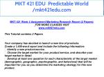mkt 421 edu predictable world mkt421edu com 28