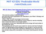 mkt 421 edu predictable world mkt421edu com 34